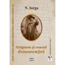 Originea şi sensul democrației - Nicolae Iorga