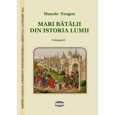 Mari bătălii din istoria lumii - Manole Neagoe