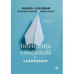Inteligenţa emoţională în Leadership - Daniel Goleman, Richard Boyatzis, Annie McKee