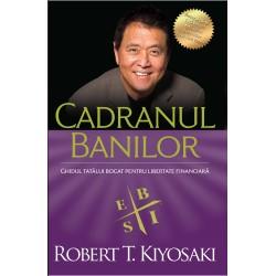 Cadranul banilor. Ghidul unui tată bogat pentru libertate financiară - Robert T. Kiyosaki