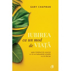 Iubirea ca un mod de viata - Gary Chapman