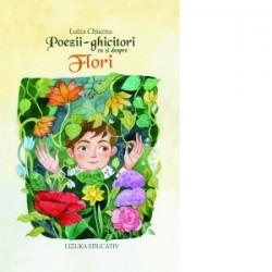 Poezii-ghicitori cu si despre flori - Luiza Chiazna