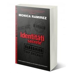 Identități secrete. Seria Alina Marinescu, vol. 2 - Monica Ramirez