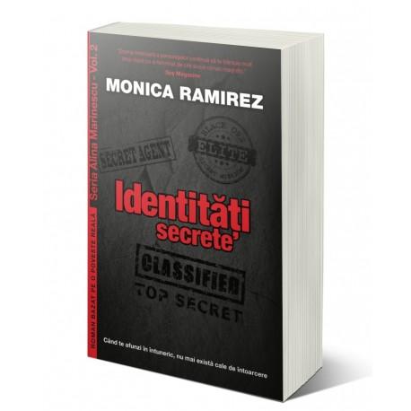 Identități secrete. Seria Alina Marinescu, vol. 1 - Monica Ramirez