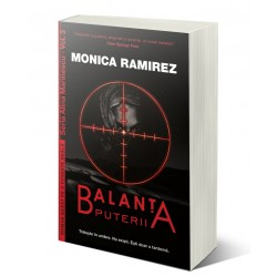 Balanța puterii . Seria Alina Marinescu, vol. 3 - Monica Ramirez