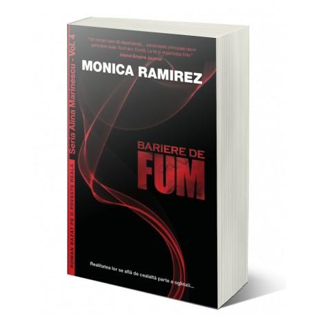 Bariere de fum. Seria Alina Marinescu, vol. 4 - Monica Ramirez