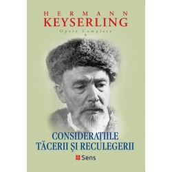 Consideratiile tacerii si reculegerii (Opere Complete vol. 8) - Hermann Keyserling