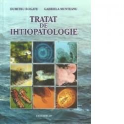Tratat de ihtiopatologie - Gabriela Munteanu, Dumitru Bogatu
