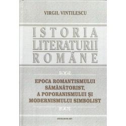 Istoria literaturii romane. Epoca romantismului samanatorist... (vol. 4) - Virgil Vintilescu