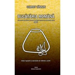 Bucataria romana. Carte coprinzatoare de mai multe retete de bucate si bufet 1865 - Christ Iónnin