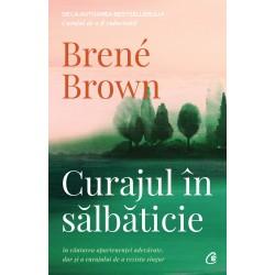 Curajul în sălbăticie - Brené Brown