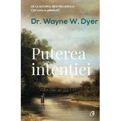 Puterea intenţiei - Dr. Wayne W. Dyer