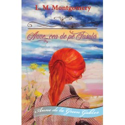 Anne. Casa cu frontoane verzi - Lucy Maud Montgomery