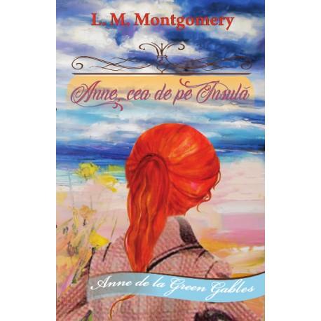 Anne, cea de pe Insulă - Lucy Maud Montgomery