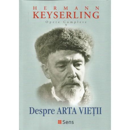 Despre Arta Vietii (Opere Complete vol. 9) - Hermann Keyserling
