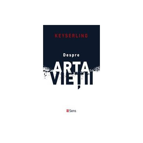 Despre arta vietii (Opere vol. 9) - Hermann Keyserling