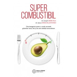 Supercombustibil - Dr. Joseph Mercola, Dr. James DiNicolantonio