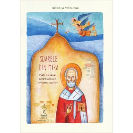 Soarele din Mira - Viata Sfantului Ierarh Nicolae, povestita copiilor (cu CD audio mp3) - Brandusa Vranceanu