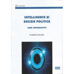 Intelligence si decizie politica - Florian Coldea