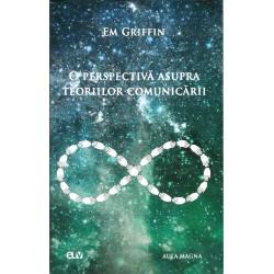 O perspectiva asupra teoriilor comunicarii - Em Griffin