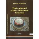 Torte, glasuri si alte zaharicale boieresti (Colectia Poale-n brau, vol. 6) - Annette Doicescu