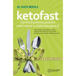 KETOFAST. Combină puterea postului intermitent cu dieta ketogenică - Dr. Joseph Mercola