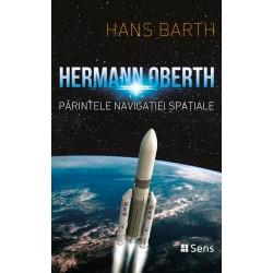 Hermann Oberth - Părintele Navigației Spațiale - Hans Barth