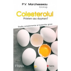 Colesterolul. Prieten sau dusman? - Pierre Valentin Marchesseau