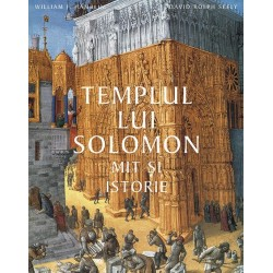 Templul lui Solomon. Mit si istorie - William J. Hamblin, David Rolph Seely