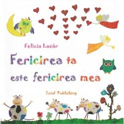 Fericirea ta este fericirea mea - Felicia Lazar