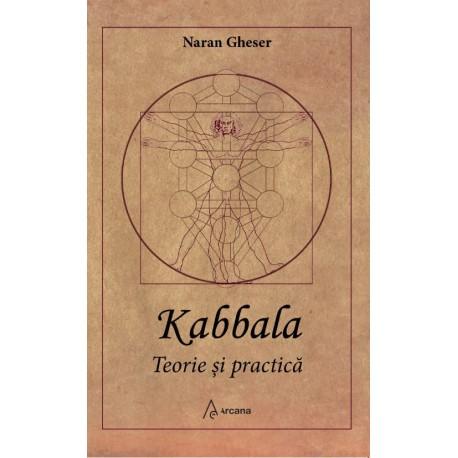 Kabbala. Teorie şi practică - Naran Gheser