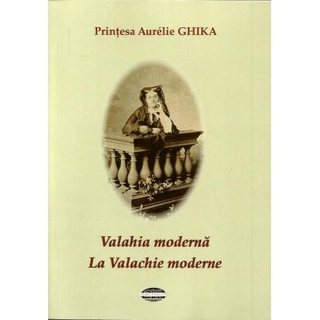 Valahia moderna. La Valachie moderne - Printesa Aurelie Ghika