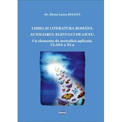 Limba si Literatura Romana. Auxiliarul elevului Clasa a XI-a - Dr. Elena-Laura Bolota