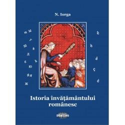 Istoria invatamantului romanesc -Nicolae Iorga