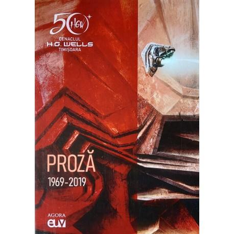 Cenaclul H. G. Wells Timisoara - Proza (1969 - 2019)
