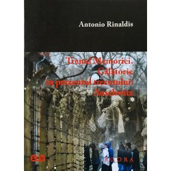 Trenul Memoriei. Calatorie in prezentul trecutului: Auschwitz - Antonio Rinaldis