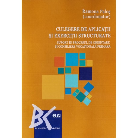 Culegere de aplicatii si exercitii structurate - Ramona Palos (coord.)