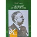 Viata si opera lui Octavian Goga - Felician Brinzeu