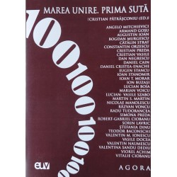 Marea Unire. Prima Suta - Cristian Patrasconiu (coord.)