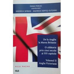 De la Anglia la Marea Britanie. Vol. 2 - Anglia Victoriana - Dana Percec (coord.)