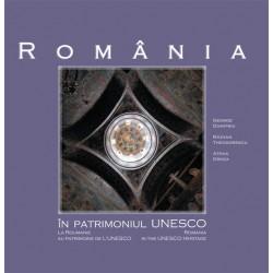 România în patrimoniul UNESCO, editia a treia - George Dumitriu, Răzvan Theodorescu, Atena Groza