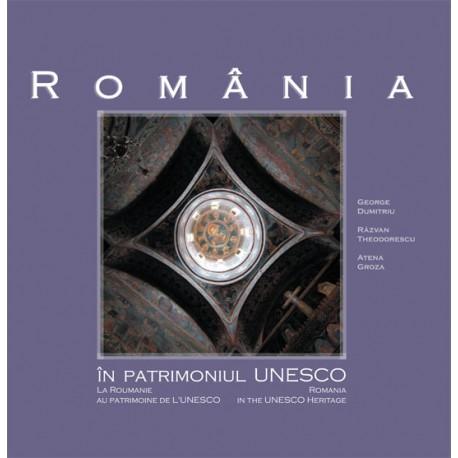 România în patrimoniul UNESCO / La Roumanie au patrimoine de l'UNESCO / Romania in the UNESCO Heritage