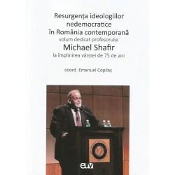 Resurgenta ideologiilor nedemocratice in Romania contemporana - Emanuel Copilas (coord.)