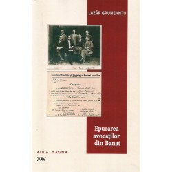 Epurarea avocatilor din Banat - Lazar Gruneantu