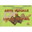 Arte vizuale si lucru manual. Clasa pregatitoare - Mirela Mihailescu, Florentina Cismaru, Claudia Vatui