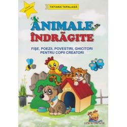 Animale indragite - Fise, poezii, povestiri, ghicitori pentru copii creatori - Tatiana Tapalaga