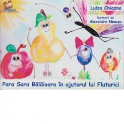 Para Sara Balaioara in ajutorul lui Fluturici - Luiza Chiazna