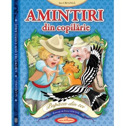Amintiri din copilarie - Ion Creanga (Ilustratii Petru Ghetoi)