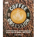 Coffee Obsession: Flavoursome beans, Barista techniques - Over 100 global recipes - Anette Moldvaer