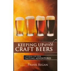 Keeping Up with Craft Beers: A Journal for Your Tasting Adventures - Frank Regan